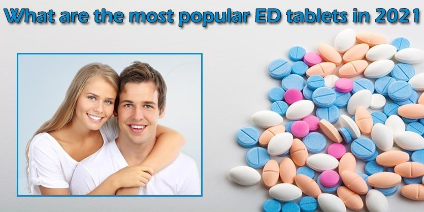 What are the most popular ED Tablets in 2021